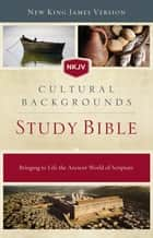 NKJV, Cultural Backgrounds Study Bible, eBook - Bringing to Life the Ancient World of Scripture ebook by Craig S. Keener, John H. Walton