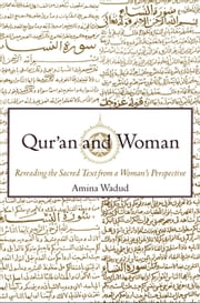 Qur'an and Woman:Rereading the Sacred Text from a Woman's Perspective ebook by Amina Wadud