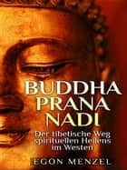 Buddha, Prana, Nadi ebook by Egon Menzel