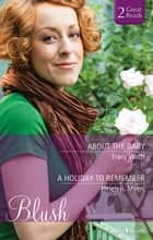 About The Baby/A Holiday To Remember ebook by Tracy Wolff, Helen R. Myers