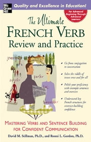 The Ultimate French Verb Review and Practice ebook by David Stillman,Ronni Gordon