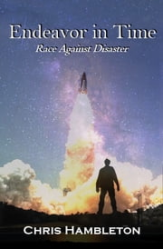 Endeavor in Time - Race Against Disaster ebook by Chris Hambleton