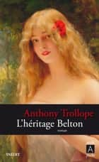L'héritage Belton ebook by Anthony Trollope