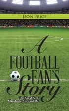 A Football Fan's Story ebook by Don Price