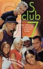 S Club 7 ebook by Anna Louise Golden