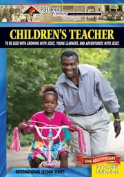 Children's Teacher - 3rd Quarter 2016 ebook by R.H. Boyd Publishing Corporation