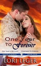 One Year to Forever (Halos & Horns: Book Four) ebook by Lori Leger