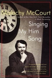 Singing My Him Song ebook by Malachy McCourt