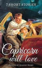7 short stories that Capricorn will love eBook by thomas Bulfinch, George Ade, F. Scott Fitzgerald,...