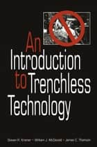 An Introduction to Trenchless Technology ebook by Steven R. Kramer