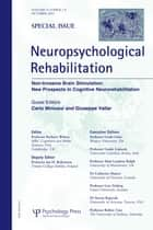Non-Invasive Brain Stimulation: New Prospects in Cognitive Neurorehabilitation ebook by Carlo Professor Miniussi,Giuseppe Professor Vallar