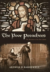 The Poor Preachers - The Adventures of the First Lollards ebook by Arthur D Bardswell