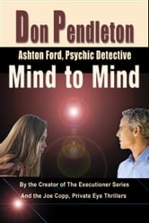 Mind to Mind: Ashton Ford, Psychic Detective ebook by Don Pendleton