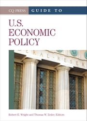 Guide to U.S. Economic Policy ebook by Robert E. Wright,Thomas W. Zeiler