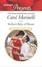 Sicilian's Baby of Shame eBook by Carol Marinelli