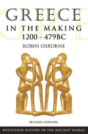 Greece in the Making 1200–479 BC ebook by Robin Osborne