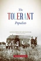 The Tolerant Populists, Second Edition - Kansas Populism and Nativism ebook by Walter Nugent