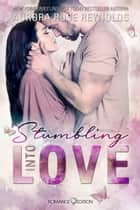 Stumbling Into Love eBook by Aurora Rose Reynolds, Friederike Bruhn