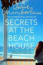 Secrets at the Beach House ebook by Diane Chamberlain