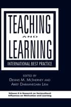 Teaching and Learning ebook by Dennis M. McInerney,Gregory Arief D. Liem