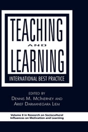 Teaching and Learning - International Best Practice ebook by Dennis M. McInerney,Gregory Arief D. Liem