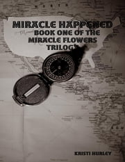 Miracle Happened ebook by Kristi Hurley