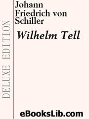 William Tell ebook by Schiller, Johann, Friedrich von