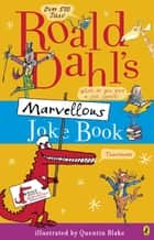 Roald Dahl's Marvellous Joke Book eBook by Roald Dahl, Quentin Blake