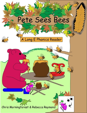 Pete sees bees a long e phonics reader ebook by chris pete sees bees a long e phonics reader ebook by chris morningforestrebecca raymond fandeluxe Images