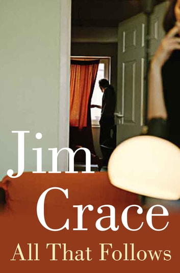 All That Follows ebook by Jim Crace