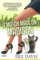A Match Made on Madison ebook by Dee Davis