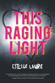 This Raging Light ebook by Estelle Laure