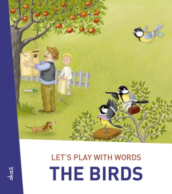 Let's play with words… The Birds - The essential vocabulary ebook by Ivan Esenko
