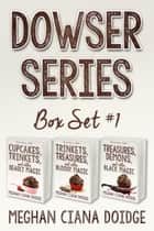 Dowser Series: Box Set 1 eBook par Meghan Ciana Doidge