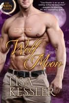 Wolf Moon ebook by Lisa Kessler