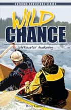 Wild Chance - Whitewater Awakening ebook by Ron Gamer