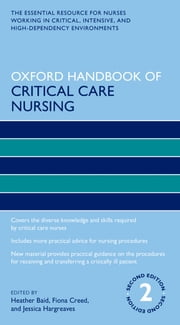 Oxford Handbook of Critical Care Nursing ebook by Heather Baid,Fiona Creed,Jessica Hargreaves