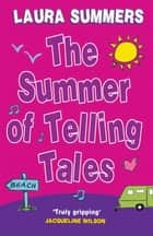 The Summer of Telling Tales ebook by Laura Summers
