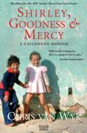 Shirley, Goodness & Mercy - A childhood memoir ebook by Chris van Wyk