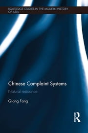 Chinese Complaint Systems - Natural Resistance ebook by Qiang Fang