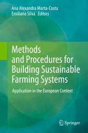 Methods and Procedures for Building Sustainable Farming Systems - Application in the European Context ebook by Ana Alexandra Marta-Costa,Emiliana L. D. G. Soares da Silva