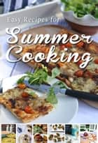 Easy Recipes for Summer Cooking - A short collection of receipes from Donal Skehan, Sheila Kiely and Rosanne Hewitt-Cromwell ebook by Donal Skehan, Rosanne Hewitt-Cromwell, Sheila Kiely