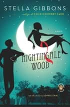 Nightingale Wood ebook by Stella Gibbons,Sophie Dahl