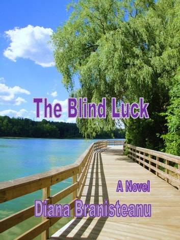 "The Blind Luck - Book#1 of ""Luck"" Series ebook by Diana Branisteanu"