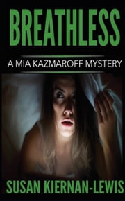 Breathless - Book 3 of the Mia Kazmaroff Mysteries ebook by Susan Kiernan-Lewis