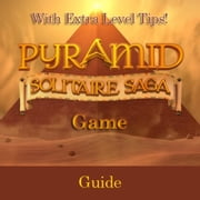 Pyramid Solitaire Saga Game: Guide With Extra Level Tips! ebook by RAM Internet Media
