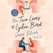 The Two Lives of Lydia Bird - A Novel audiobook by Josie Silver