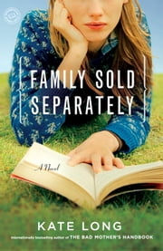 Family Sold Separately - A Novel ebook by Kate Long