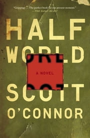 Half World - A Novel ebook by Scott O'Connor
