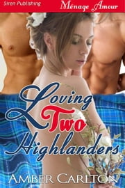 Loving Two Highlanders ebook by Amber Carlton